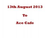 Ace Cafe 13-08-13