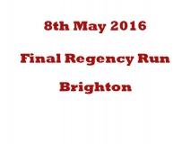 Final Regency Run 8th May 2016