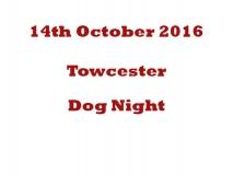 Towcester Dog Night 14-10-16